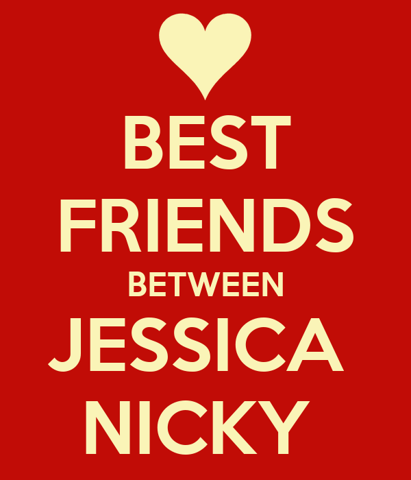 BEST FRIENDS BETWEEN JESSICA  NICKY
