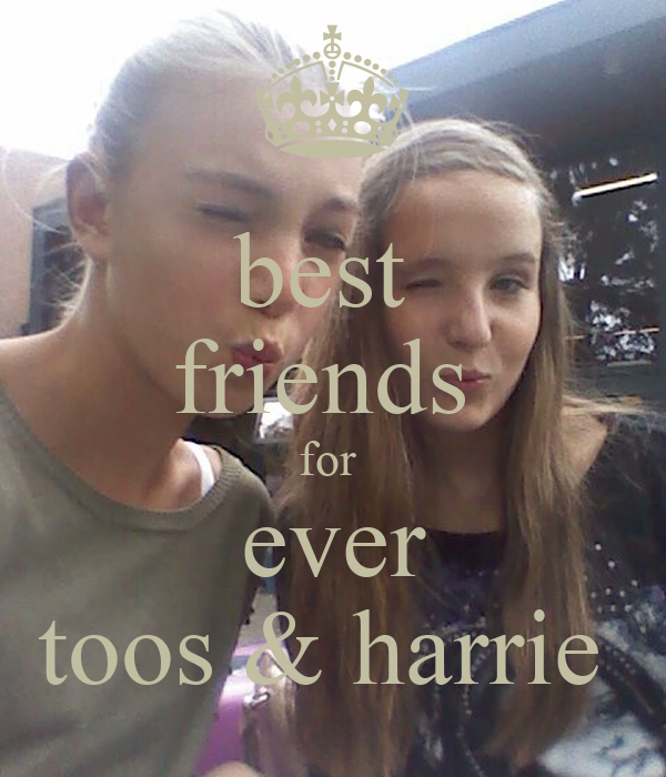 best  friends  for  ever toos & harrie