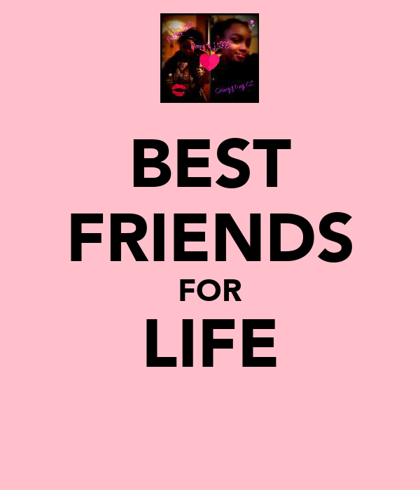 BEST FRIENDS FOR LIFE