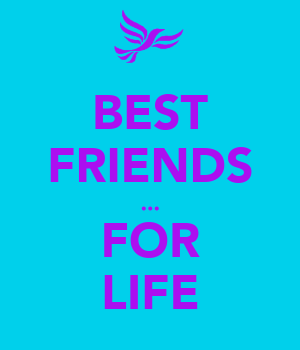 BEST FRIENDS ... FOR LIFE