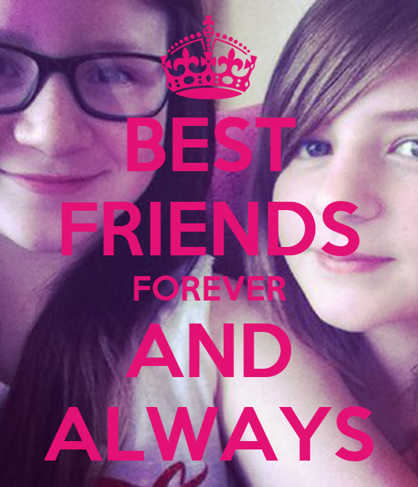 BEST FRIENDS FOREVER AND ALWAYS