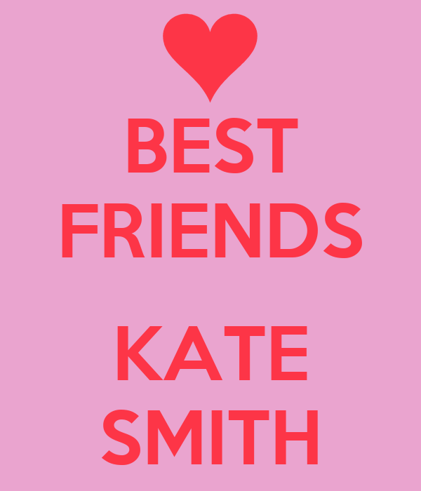 BEST FRIENDS  KATE SMITH