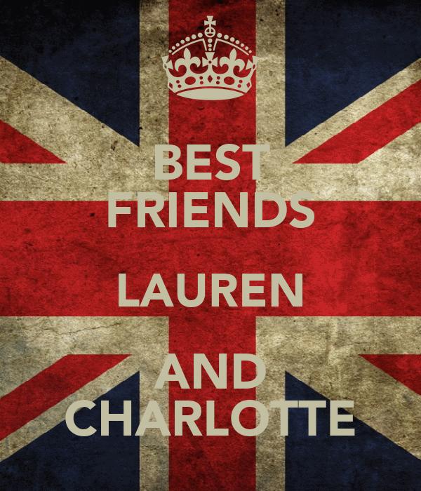 BEST FRIENDS LAUREN AND CHARLOTTE