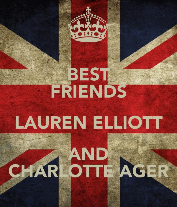 BEST FRIENDS LAUREN ELLIOTT AND CHARLOTTE AGER