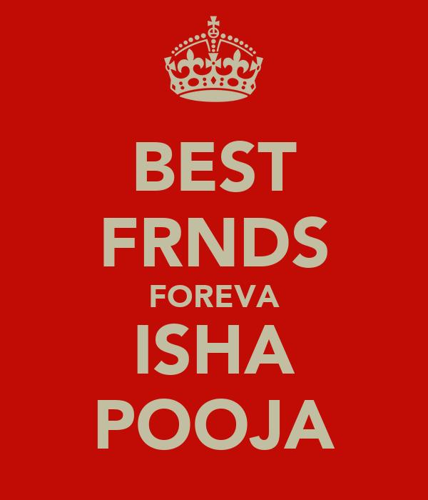 BEST FRNDS FOREVA ISHA POOJA