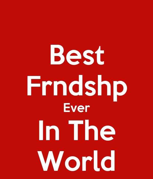 Best Frndshp Ever In The World