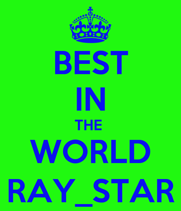 BEST IN THE  WORLD RAY_STAR