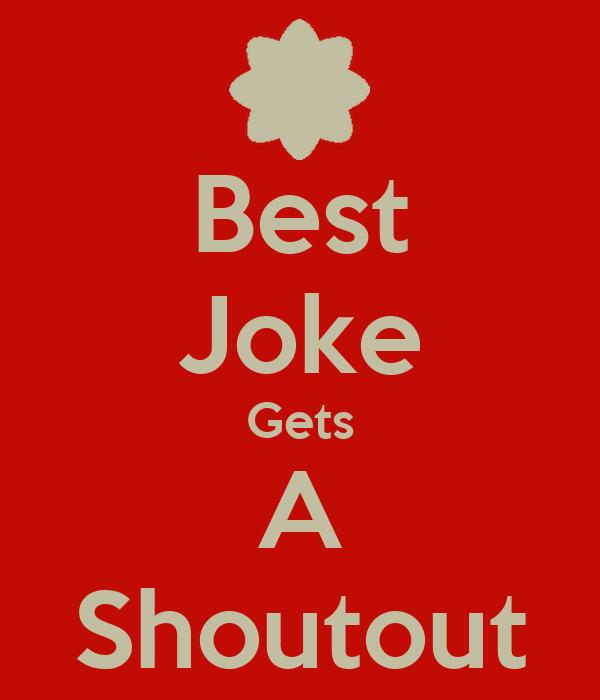 Best Joke Gets A Shoutout
