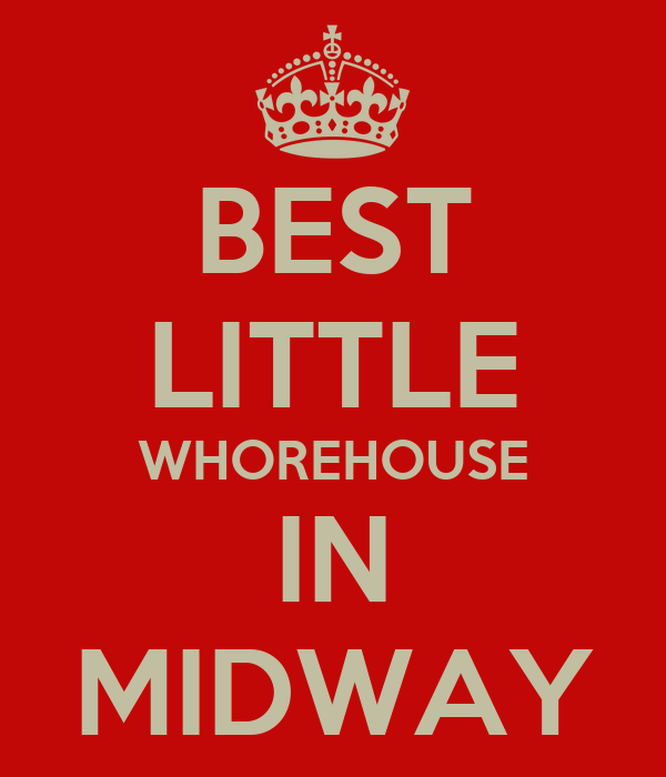 BEST LITTLE WHOREHOUSE IN MIDWAY