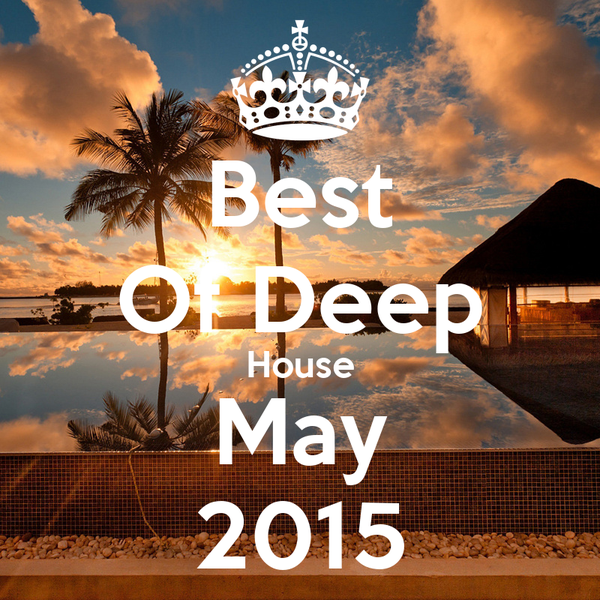 Best Of Deep House May 2015