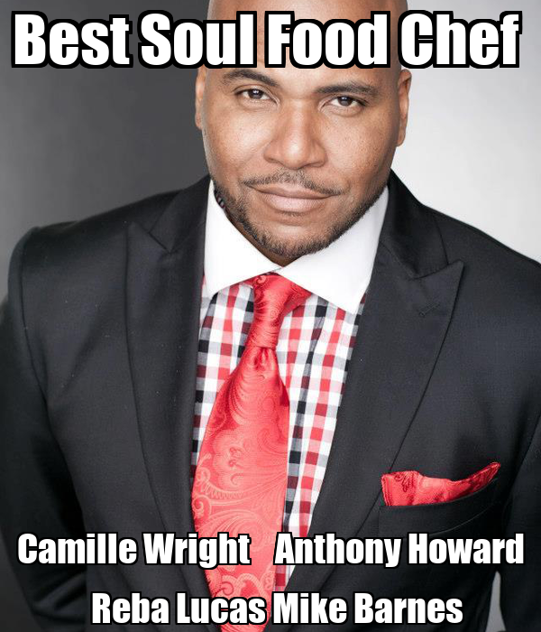 Best Soul Food Chef  Camille Wright    Anthony Howard   Reba Lucas Mike Barnes