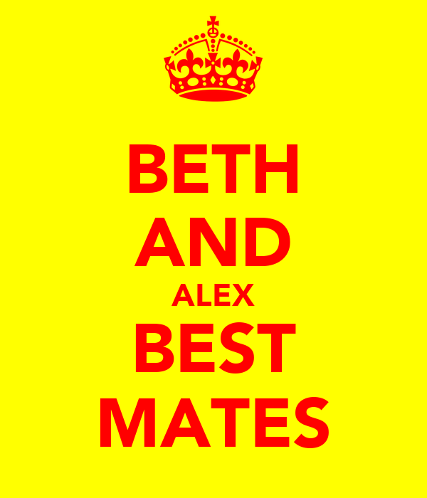 BETH AND ALEX BEST MATES