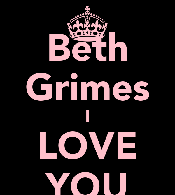 Beth Grimes I LOVE YOU