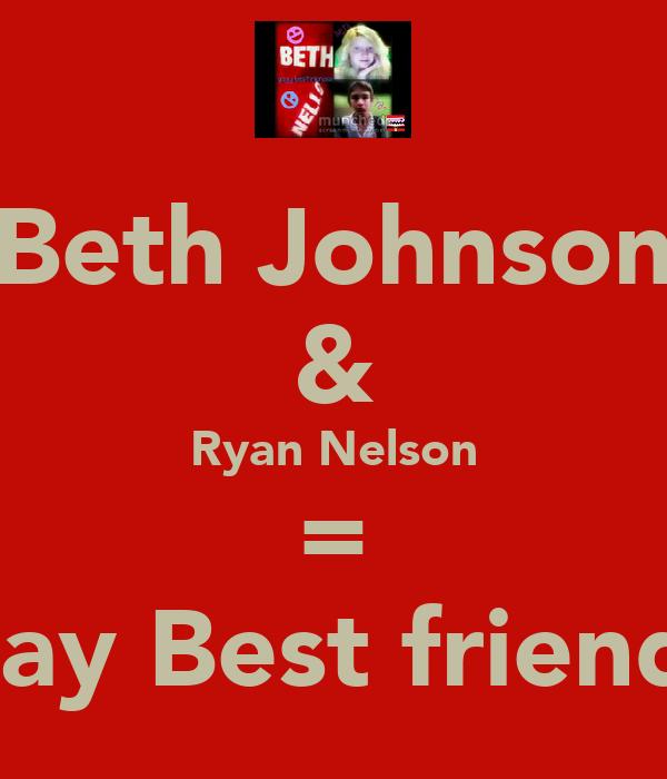 Beth Johnson & Ryan Nelson = Gay Best friends