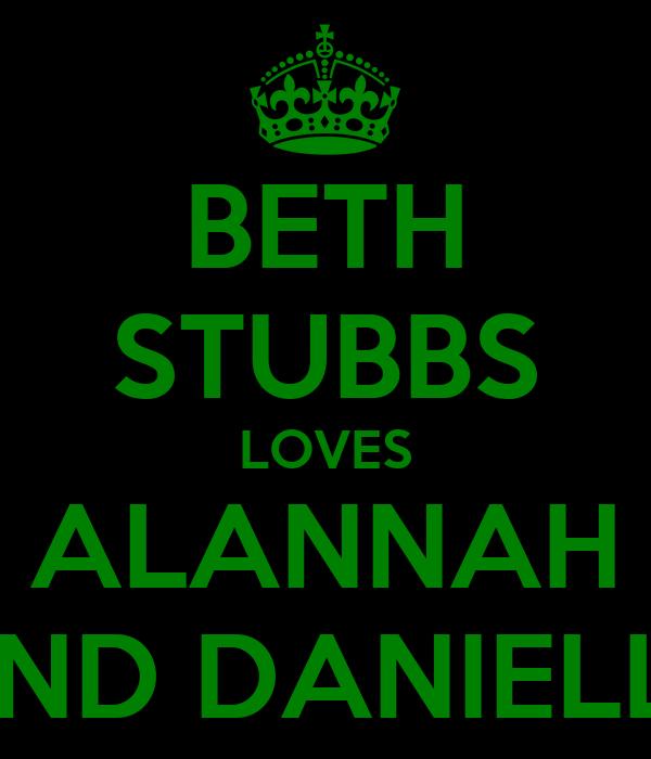 BETH STUBBS LOVES ALANNAH AND DANIELLE