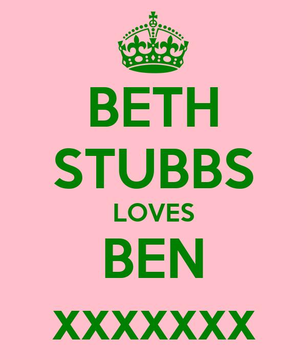 BETH STUBBS LOVES BEN xxxxxxx