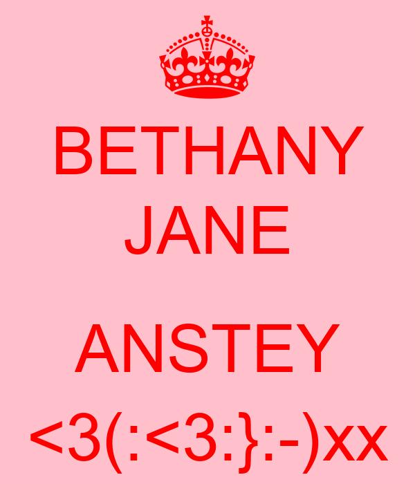 BETHANY JANE  ANSTEY <3(:<3:}:-)xx