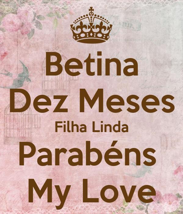 Betina Dez Meses Filha Linda Parabéns  My Love