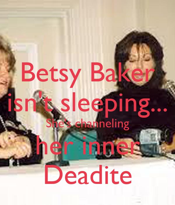 Betsy Baker isn't sleeping... She's channeling her inner Deadite