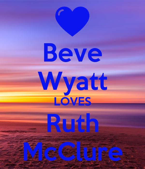 Beve Wyatt LOVES Ruth McClure