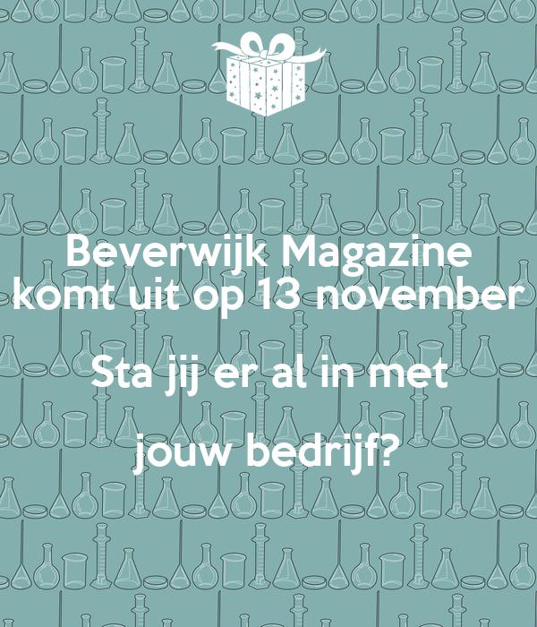 Beverwijk Magazine komt uit op 13 november Sta jij er al in met jouw bedrijf?
