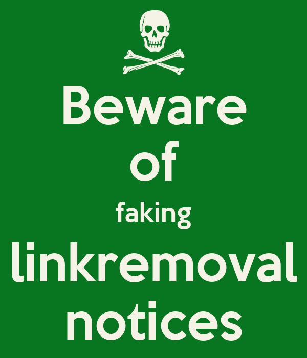 Beware of faking linkremoval notices