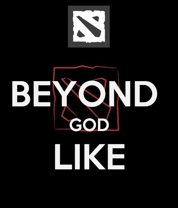 BEYOND  GOD LIKE
