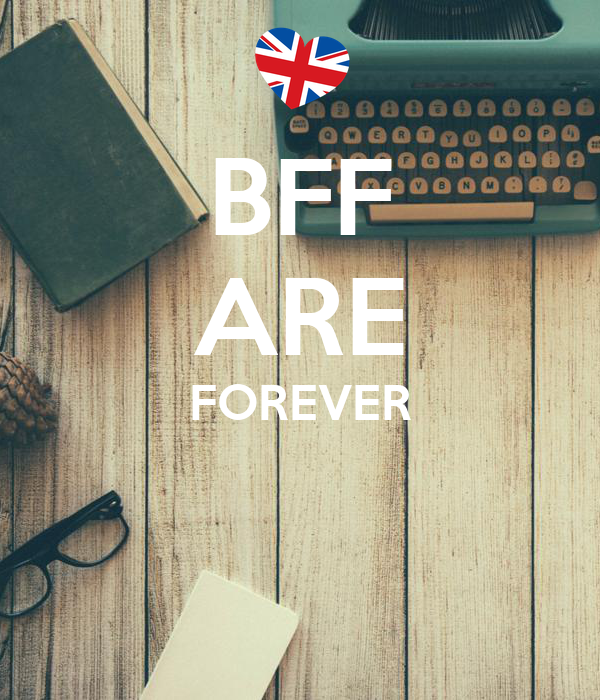 BFF ARE FOREVER