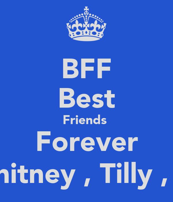 BFF Best Friends  Forever Blessing , Whitney , Tilly , Erin and Lily