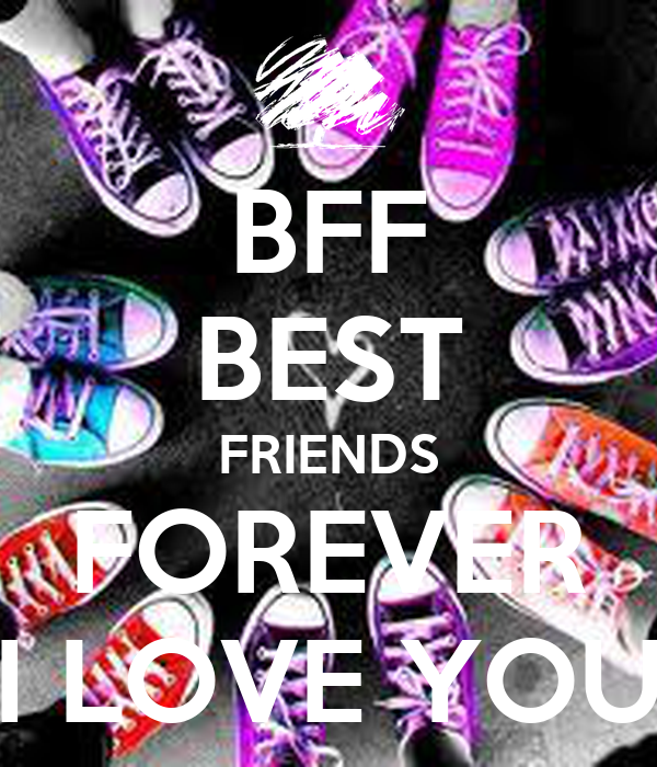 bff best friends forever i love you poster momò keep calm o matic
