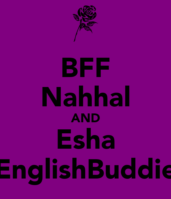 BFF Nahhal AND Esha EnglishBuddie