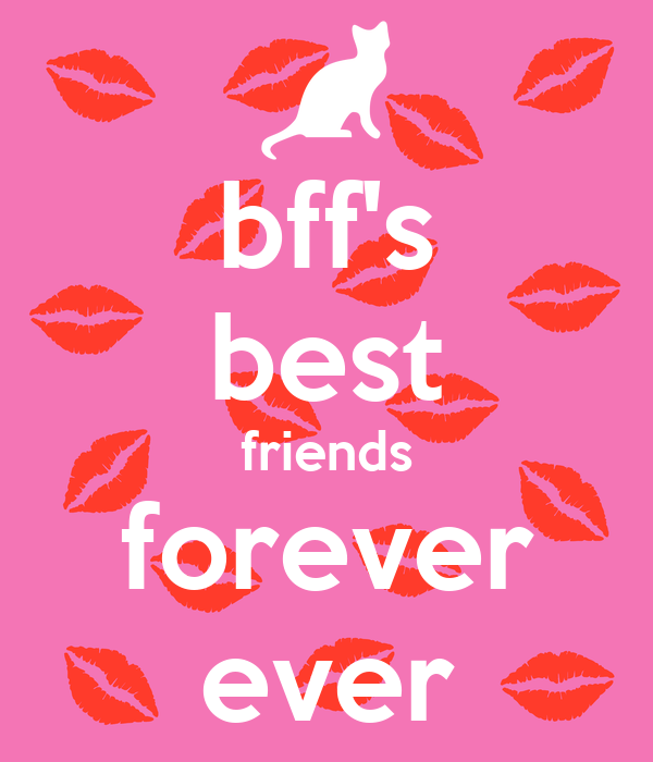 bff's best friends forever ever