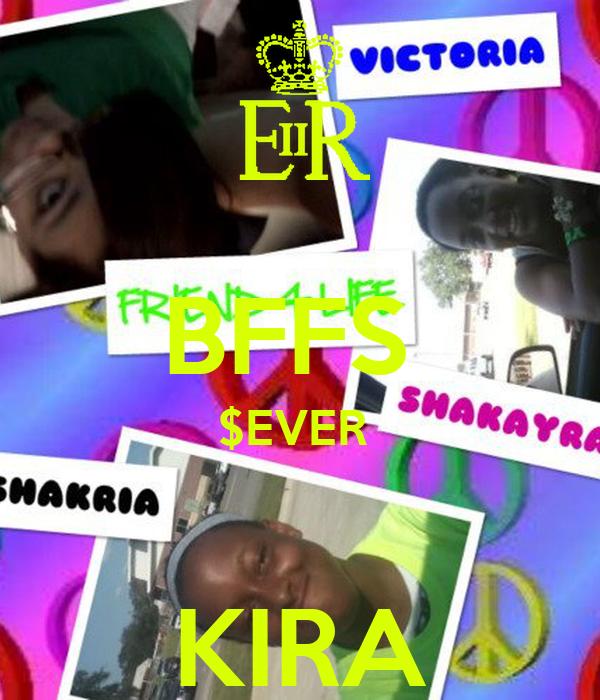 BFFS  $EVER   KIRA