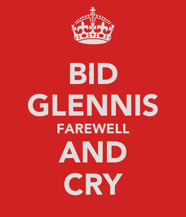 BID GLENNIS FAREWELL AND CRY