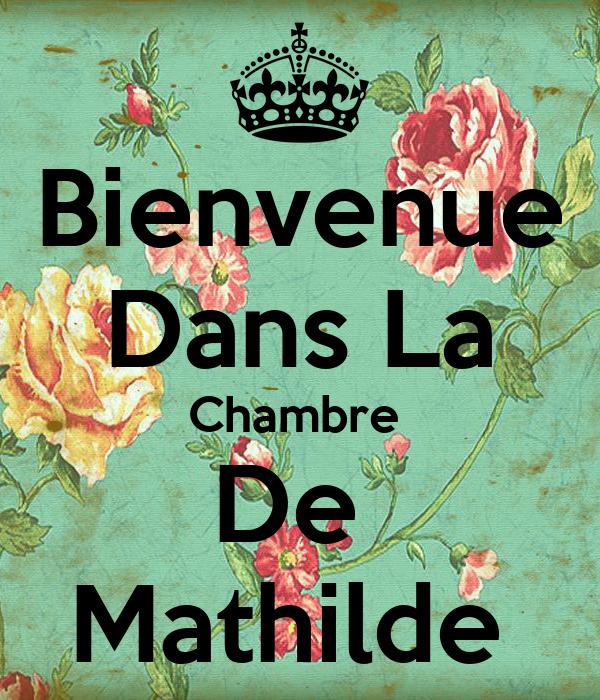 Bienvenue Dans La Chambre  De  Mathilde