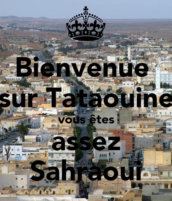 Bienvenue  sur Tataouine vous êtes  assez  Sahraoui
