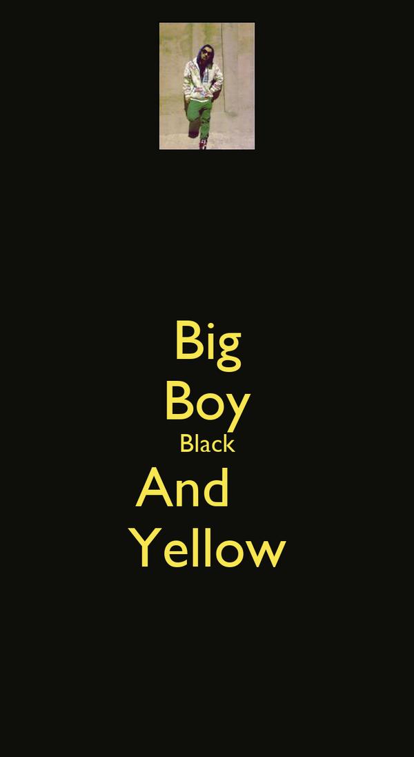 Big Boy Black And    Yellow