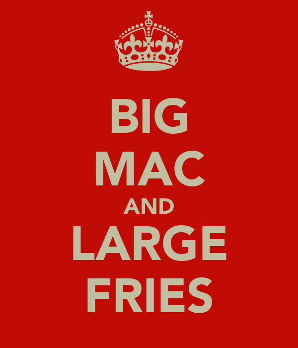 BIG MAC AND LARGE FRIES