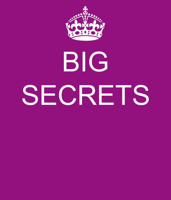 BIG SECRETS