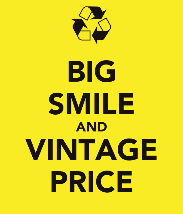 BIG SMILE AND VINTAGE PRICE