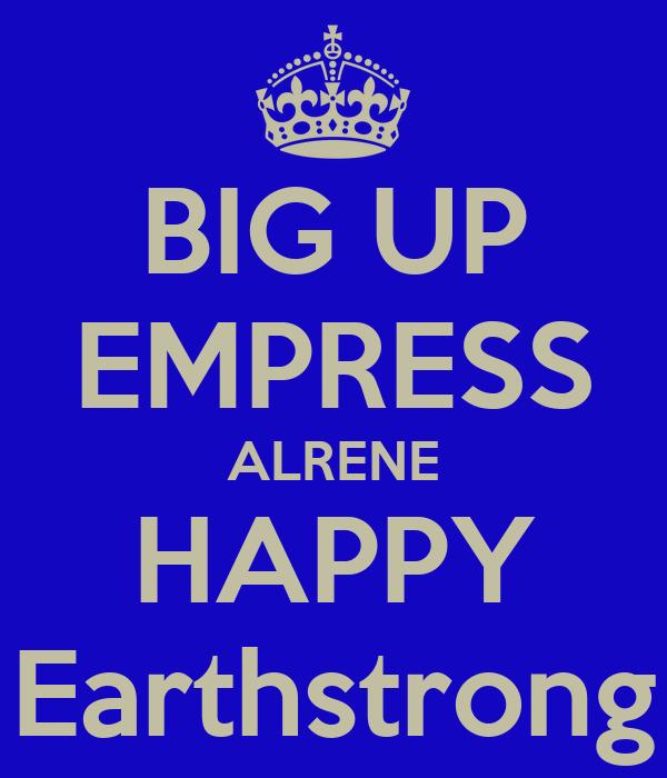 BIG UP EMPRESS ALRENE HAPPY Earthstrong