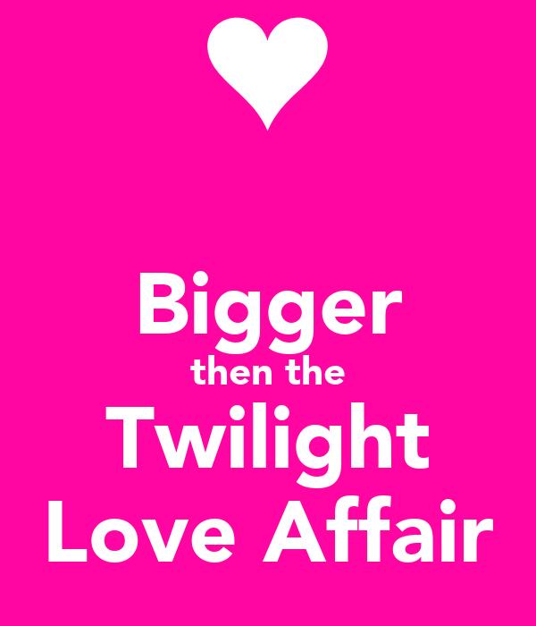 Bigger then the Twilight Love Affair