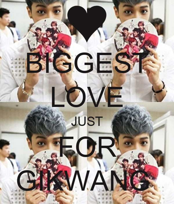BIGGEST LOVE JUST FOR GIKWANG