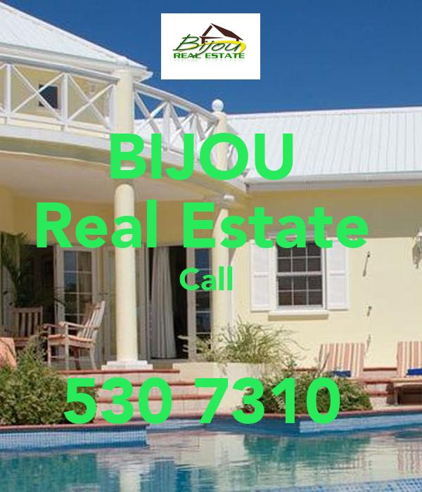 BIJOU  Real Estate  Call   530 7310