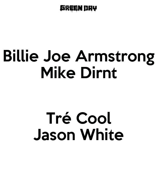 Billie Joe Armstrong Mike Dirnt  Tré Cool Jason White