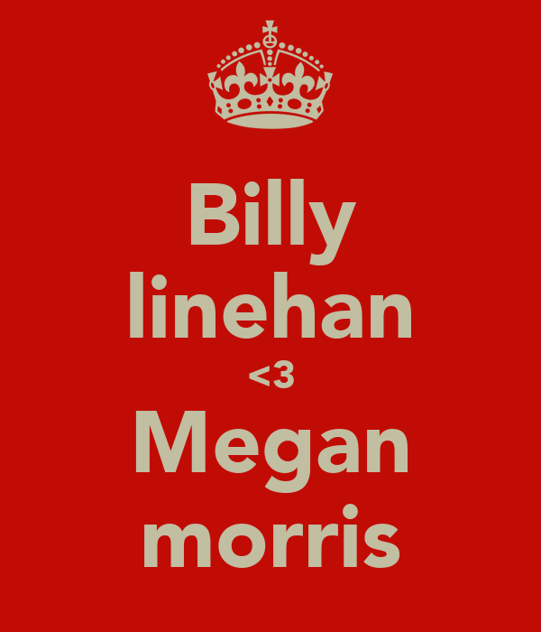 Billy linehan <3 Megan morris