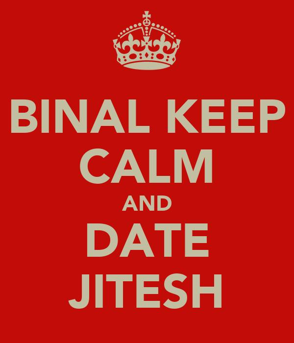 BINAL KEEP CALM AND DATE JITESH
