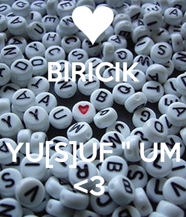 "BIRICIK   YU[S]UF "" UM <3"