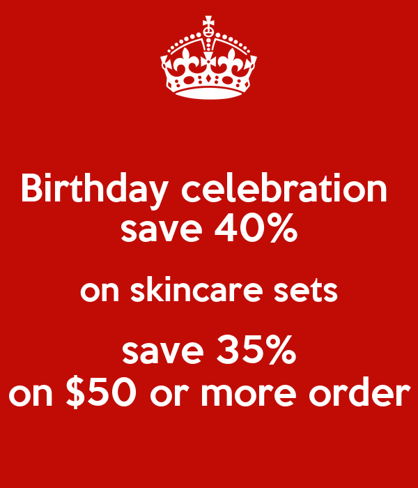 Birthday celebration  save 40% on skincare sets save 35% on $50 or more order