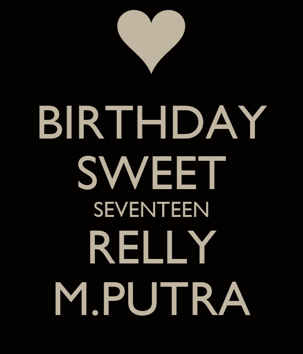 BIRTHDAY SWEET SEVENTEEN RELLY M.PUTRA